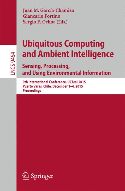 Cover of 'Ubiquitous Computing and Ambient Intelligence. Sensing, Processing, and Using Environmental Information'