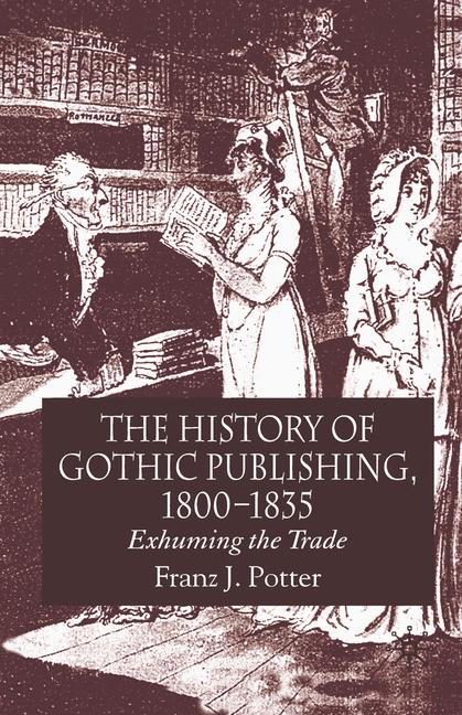 Cover of 'The History of Gothic Publishing, 1800–1835'