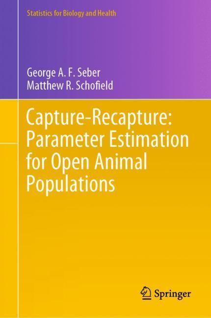 Cover of 'Capture-Recapture: Parameter Estimation for Open Animal Populations'