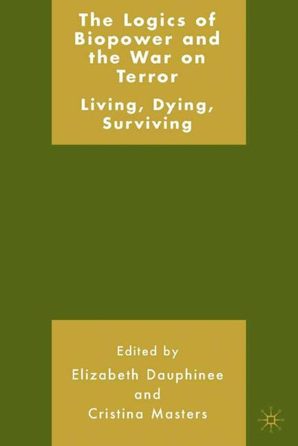 Cover of 'The logics of biopower and the War on Terror : living, dying, surviving'