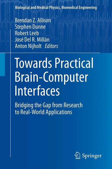 Cover of 'Towards Practical Brain-Computer Interfaces : Bridging the Gap from Research to Real-World Applications'
