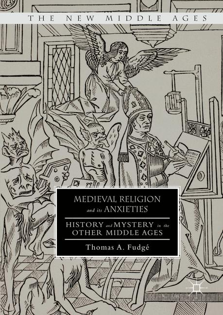 Cover of 'Medieval Religion and its Anxieties'
