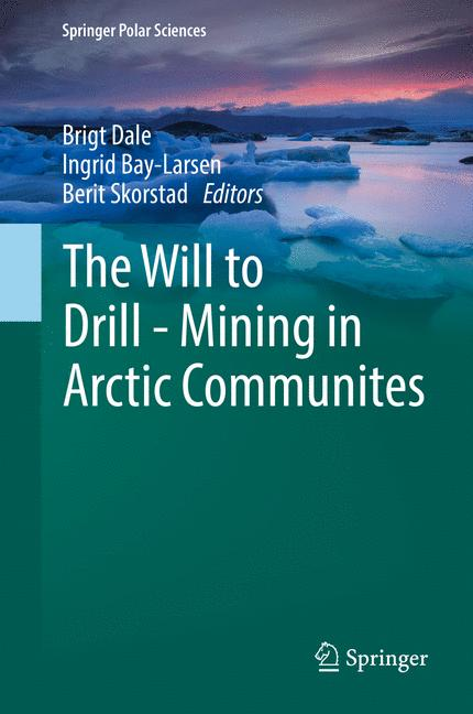 Cover of 'The Will to Drill - Mining in Arctic Communites'