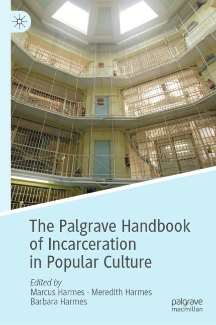 Cover of 'The Palgrave Handbook of Incarceration in Popular Culture'