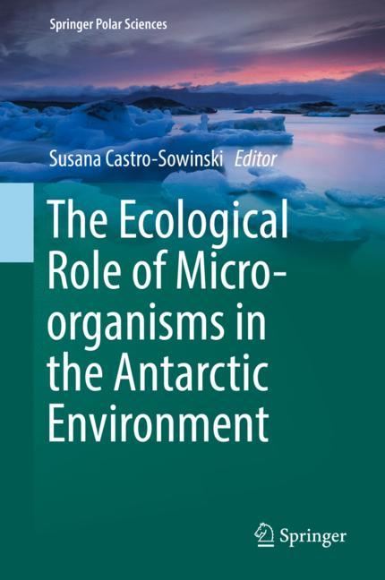 Cover of 'The Ecological Role of Micro-organisms in the Antarctic Environment'
