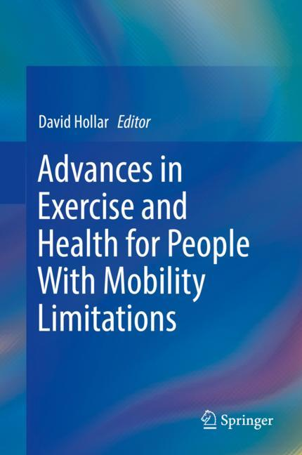 Cover of 'Advances in Exercise and Health for People With Mobility Limitations'