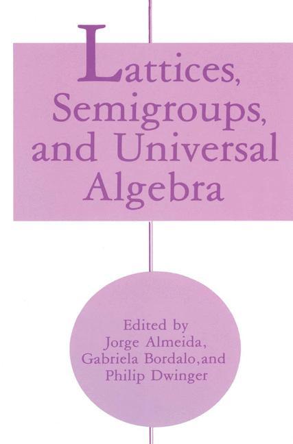 Cover of 'Lattices, Semigroups, and Universal Algebra'