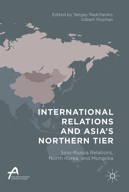 Cover of 'International Relations and Asia's Northern Tier'
