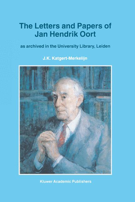 Cover of 'The Letters and Papers of Jan Hendrik Oort : As Archived in the University Library, Leiden'