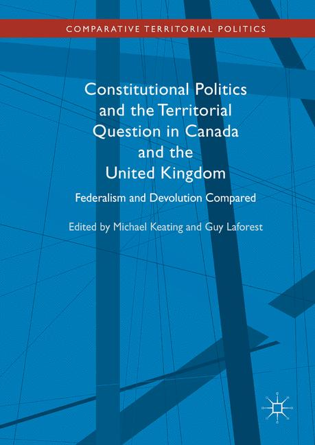 Cover of 'Constitutional Politics and the Territorial Question in Canada and the United Kingdom'