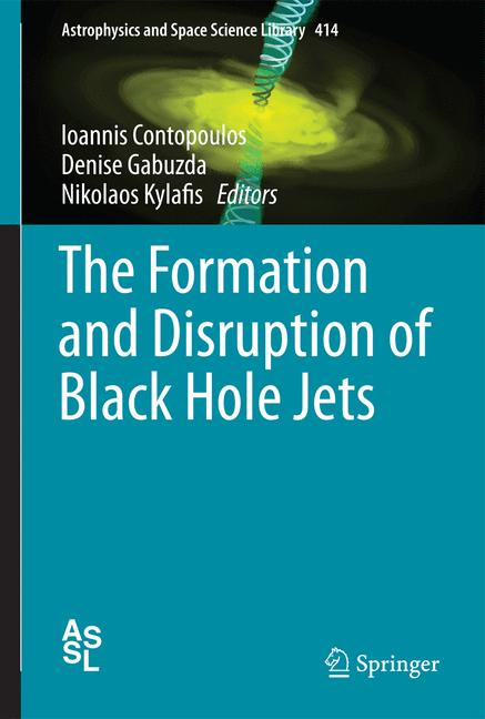 Cover of 'The Formation and Disruption of Black Hole Jets'