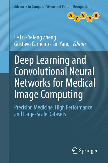 Cover of 'Deep Learning and Convolutional Neural Networks for Medical Image Computing'