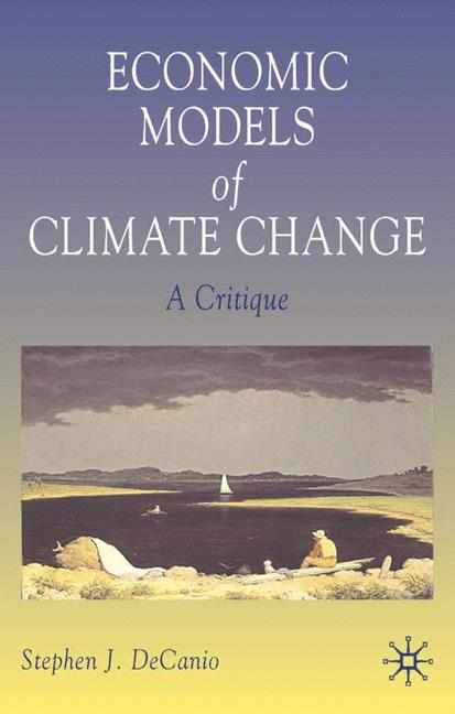 Cover of 'Economic models of climate change : a critique'