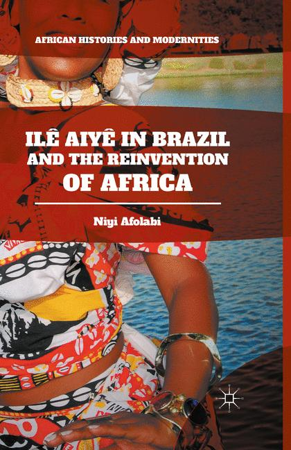 Cover of 'Ilê Aiyê in Brazil and the Reinvention of Africa'