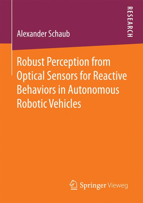 Cover of 'Robust Perception from Optical Sensors for Reactive Behaviors in Autonomous Robotic Vehicles'