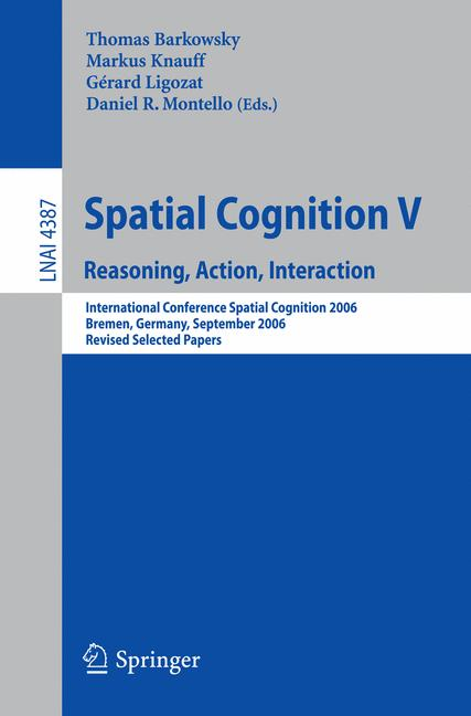 Cover of 'Spatial Cognition V Reasoning, Action, Interaction'