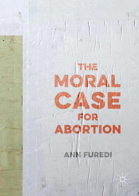 Cover of 'The Moral Case for Abortion'