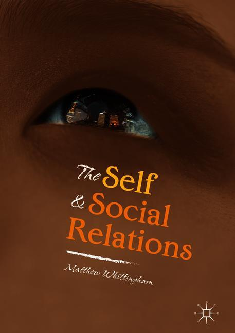 Cover of 'The Self and Social Relations'