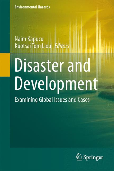Cover of 'Disaster and Development : Examining Global Issues and Cases'