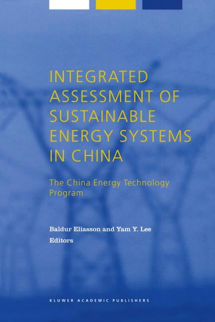 Cover of 'Integrated Assessment of Sustainable Energy Systems in China, The China Energy Technology Program'