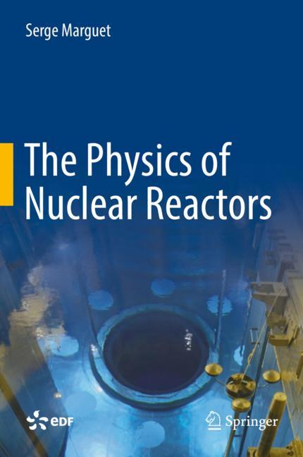 Cover of 'The Physics of Nuclear Reactors'