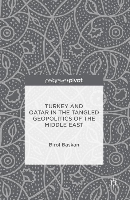 Cover of 'Turkey and Qatar in the Tangled Geopolitics of the Middle East'