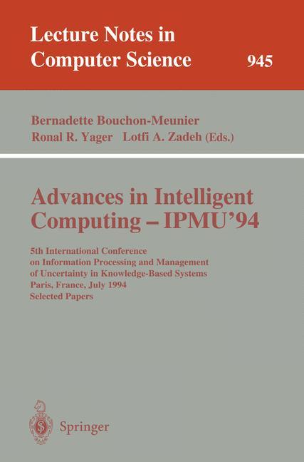 Cover of 'Advances in Intelligent Computing - IPMU '94'