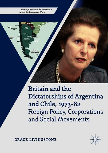 Cover of 'Britain and the Dictatorships of Argentina and Chile, 1973–82'