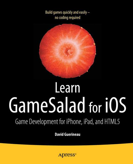 Cover of 'Learn GameSalad for iOS: Game Development for iPhone, iPad, and HTML5'