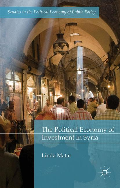 Cover of 'The Political Economy of Investment in Syria'