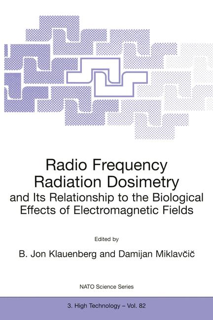 Cover of 'Radio Frequency Radiation Dosimetry and Its Relationship to the Biological Effects of Electromagnetic Fields'