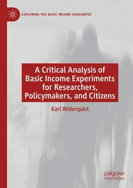 Cover of 'A Critical Analysis of Basic Income Experiments for Researchers, Policymakers, and Citizens'