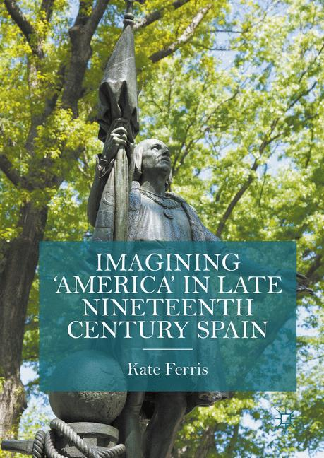Cover of 'Imagining 'America' in late Nineteenth Century Spain'