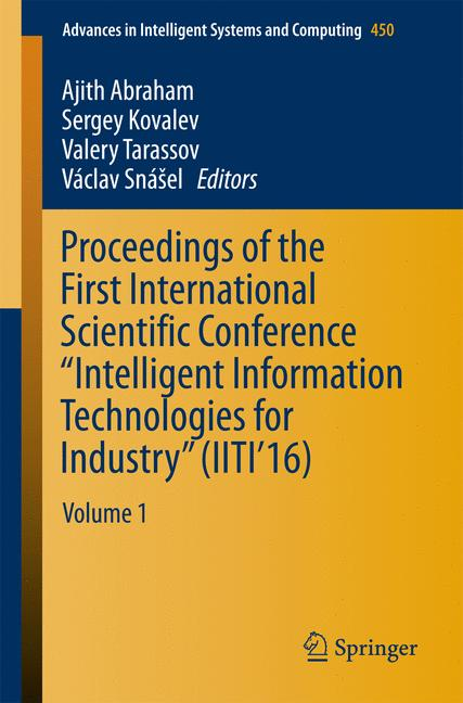 "Cover of 'Proceedings of the First International Scientific Conference ""Intelligent Information Technologies for Industry"" (IITI'16)'"