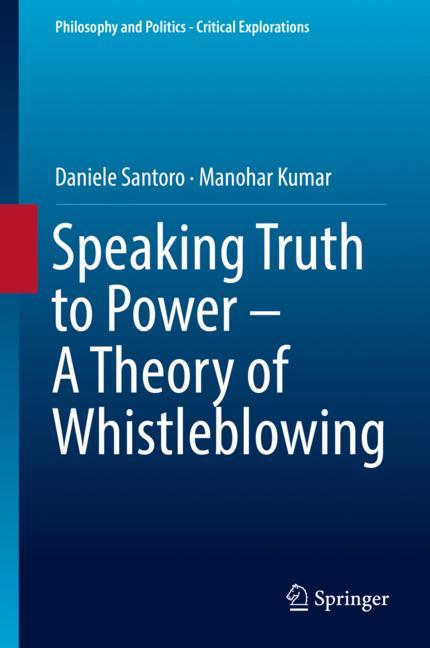 Cover of 'Speaking Truth to Power - A Theory of Whistleblowing'