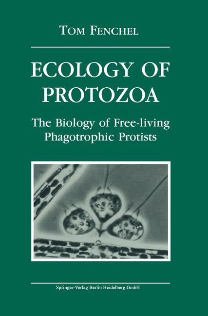 Cover of 'Ecology of protozoa : the biology of free-living phagotrophic protists'