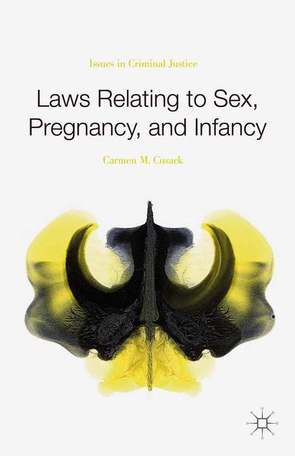 Cover of 'Laws Relating to Sex, Pregnancy, and Infancy'