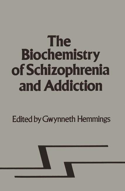 Cover of 'Biochemistry of Schizophrenia and Addiction'