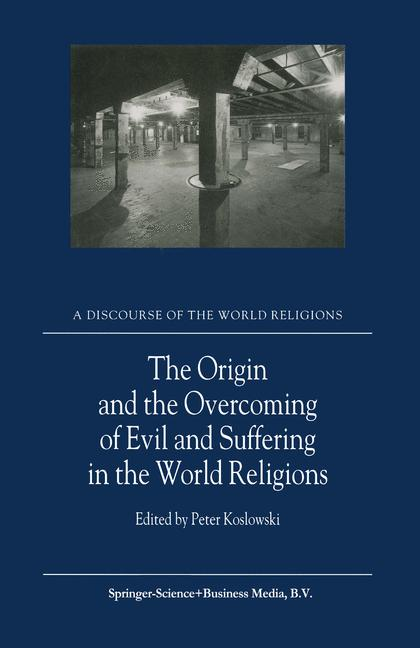 Cover of 'The Origin and the Overcoming of Evil and Suffering in the World Religions'