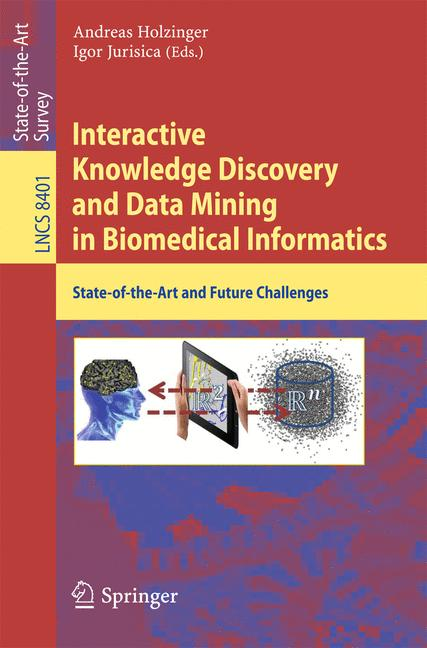 Cover of 'Interactive Knowledge Discovery and Data Mining in Biomedical Informatics'