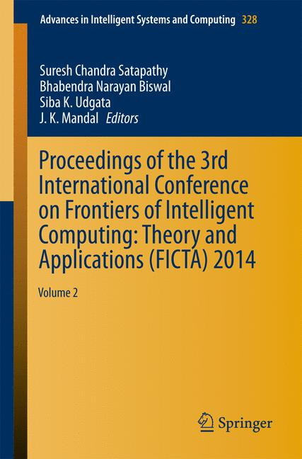 Cover of 'Proceedings of the 3rd International Conference on Frontiers of Intelligent Computing: Theory and Applications (FICTA) 2014'