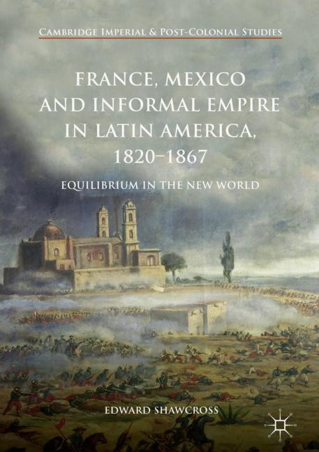 Cover of 'France, Mexico and Informal Empire in Latin America, 1820-1867'