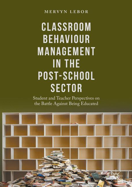 Cover of 'Classroom Behaviour Management in the Post-School Sector'
