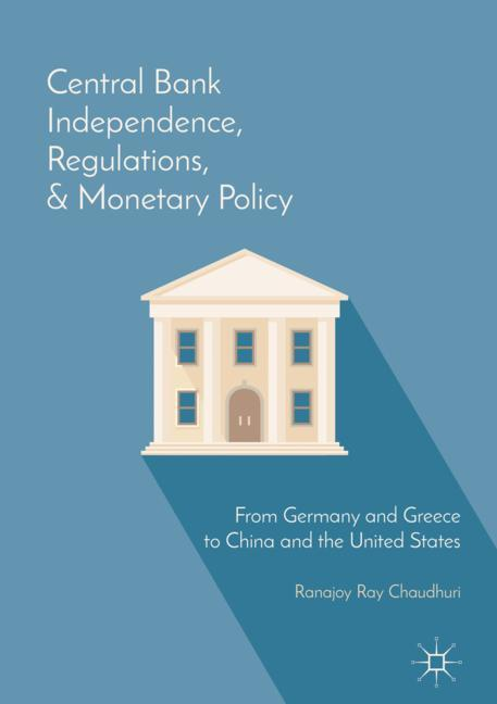 Cover of 'Central Bank Independence, Regulations, and Monetary Policy'