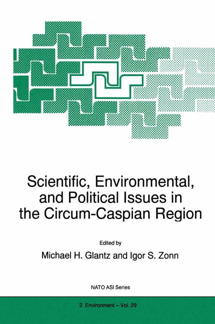 Cover of 'Scientific, Environmental, and Political Issues in the Circum-Caspian Region'