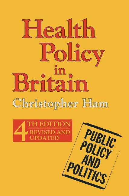 Cover of 'Health policy in Britain : the politics of organisation of the National Health Service'