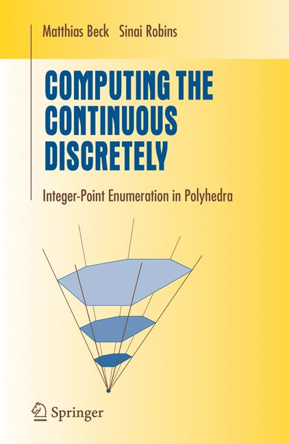 Cover of 'Computing the continuous discretely : integer-point enumeration in polyhedra'