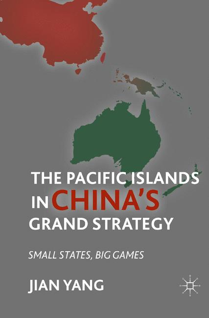 Cover of 'The Pacific Islands in China's Grand Strategy'
