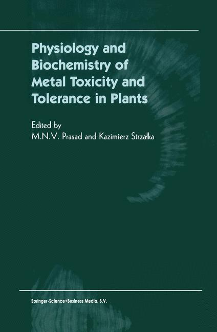 Cover of 'Physiology and Biochemistry of Metal Toxicity and Tolerance in Plants'