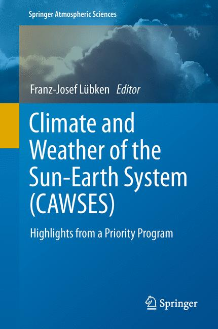 Cover of 'Climate and Weather of the Sun-Earth System (CAWSES) : Highlights from a Priority Program'